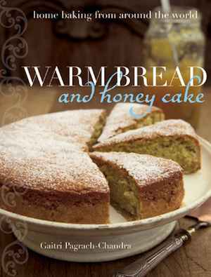 Warm Bread and Honey Cake Holiday Cookbook by Gaitri Pagrach-Chandra