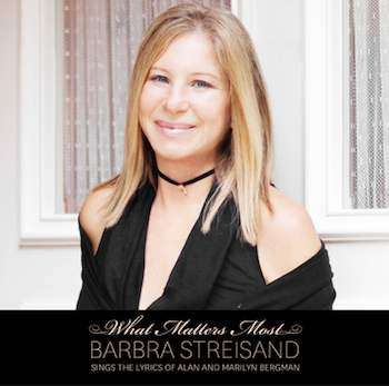 Barbra Streisand Returns with 'What Matters Most'