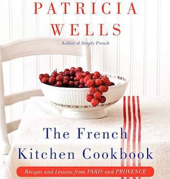 Patricia Wells' 'French Kitchen Cookbook' Recipe