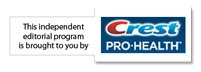 This independent editorial program is bought to you by Crest Pro-Health